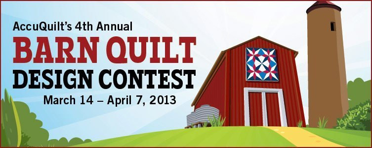 AccuQuilt's 4th Annual Barn Quilt Design Contest - March 14 thru April 7, 2013