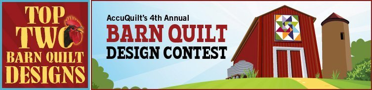 AccuQuilt's 4th Annual Barn Quilt Design Contest - TOP 2 Barn Quilt Designs