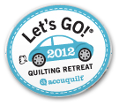 Let's Go!® Quilting Retreat 2012