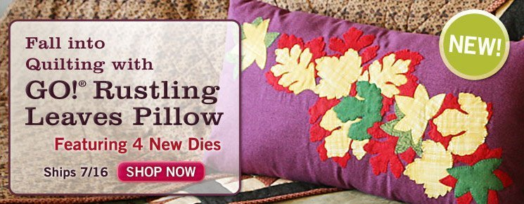 NEW! Fall into Quilting with GO! Rustling Leaves Pillow - Featuring 4 New Dies! Ships 7/16 - SHOP NOW
