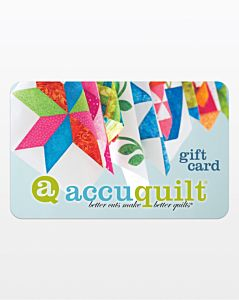 AccuQuilt Emailed Gift Card (Emailed to Recipient)