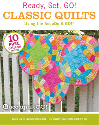 Ready, Set, GO! - Classic Quilts Using the AccuQuilt GO!