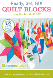Ready, Set, GO! - Quilt Blocks Using the AccuQuilt GO!