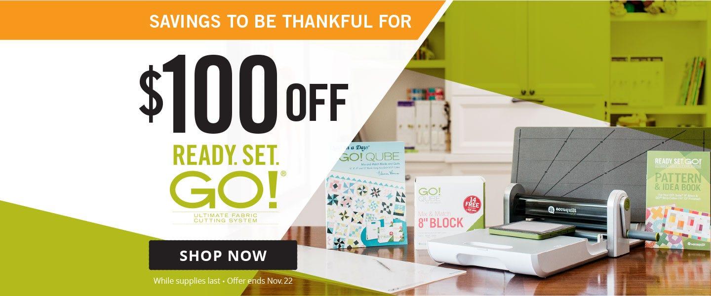 $100 Off Ready Set GO! Fabric Cutting System