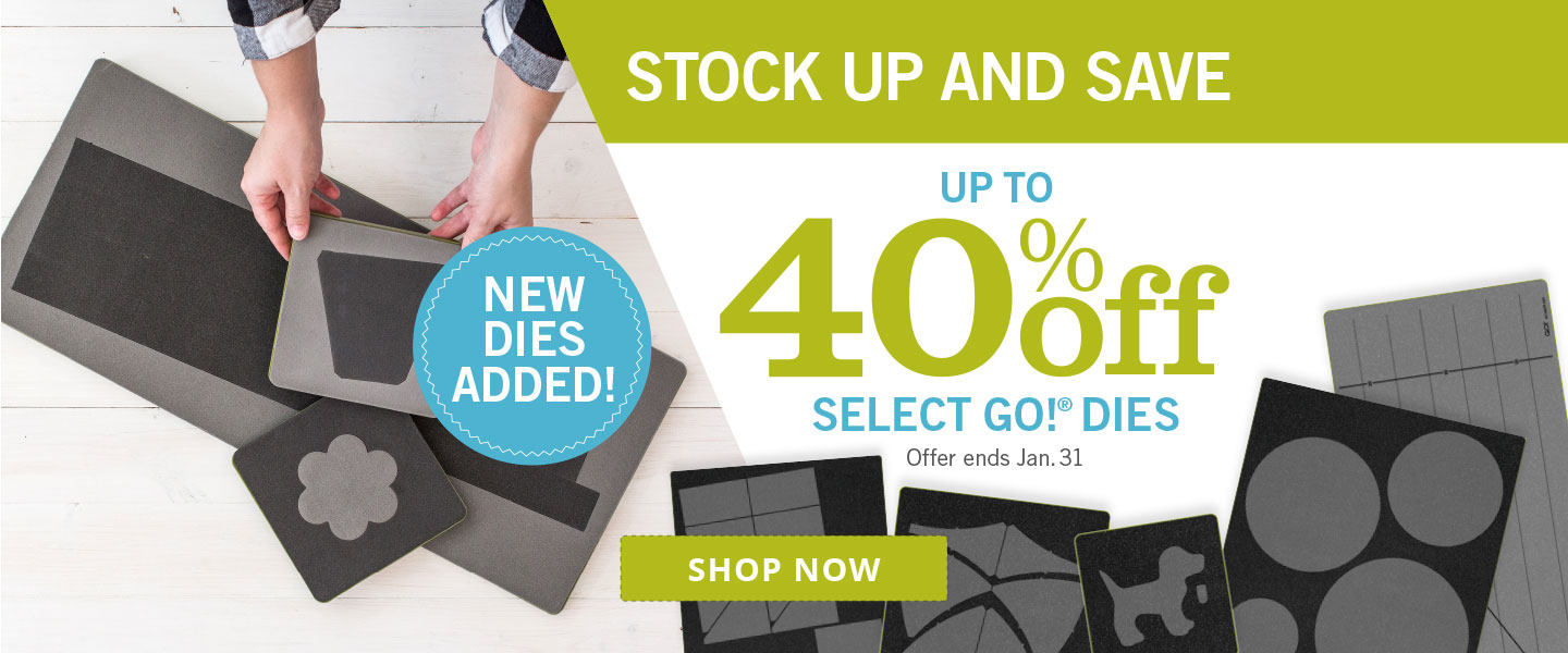 More Dies Added - Up to 40% Off Select GO! Dies