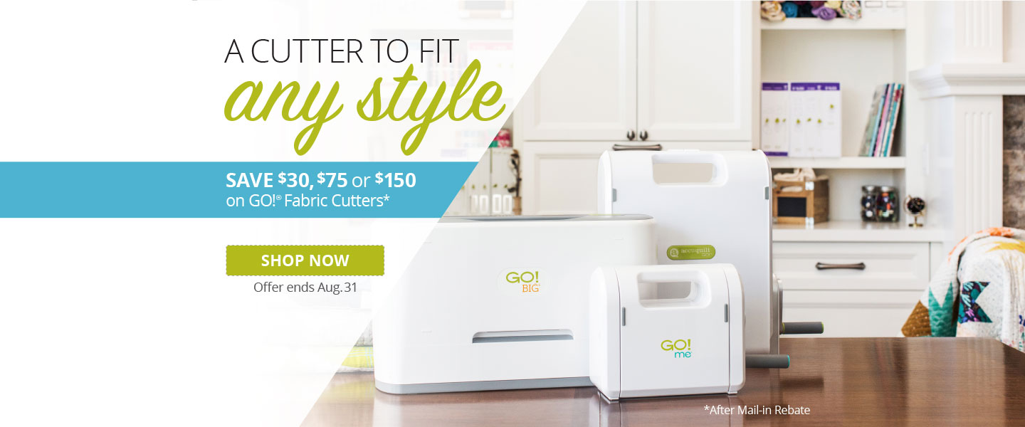 Up to $150 Rebate on All GO! Fabric Cutters