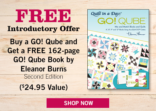 Free Eleanor Burns Pattern Book with GO! Qube Purchase