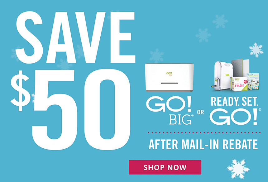 Save $50 on GO! Big Fabric Cutter and Ready Set GO Fabic Cutting System