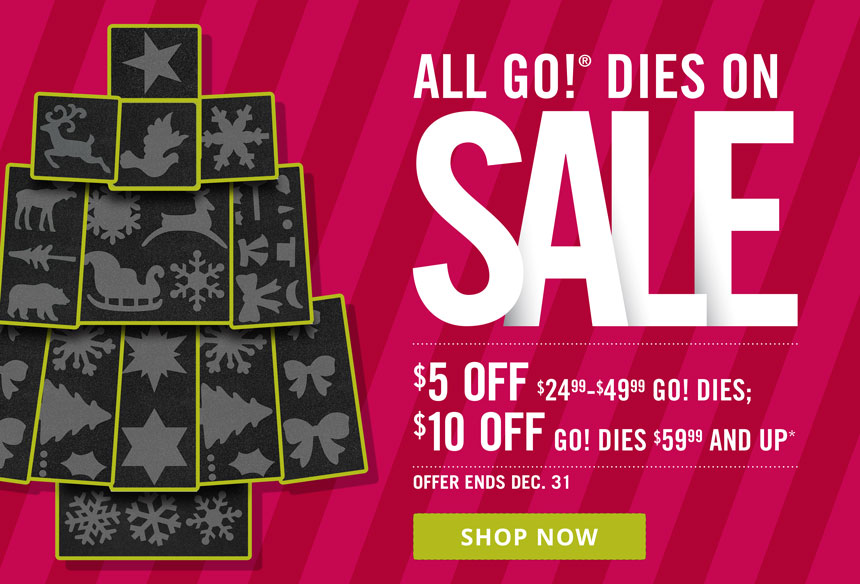 Save up to $10 off each GO! die